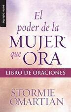 Serie Bolsillo: El Poder de la Mujer Que Ora : Libro de Oraciones by Stormie...