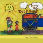 Country Days Duck Pond by Paw Paw Hinson 9781449070304 Paperback 2010