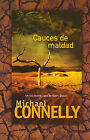 Cauces de Maldad by Michael Connelly (Paperback / softback, 2010)