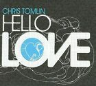 Hello Love by Chris Tomlin (CD, Sep-2008, Six Steps Records)