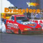 Wild about Dragsters by J Poolos (Hardback, 2007)