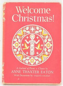 """""""Welcome Christmas! A Garland of Poems"""" ed. Anne Thaxter Eaton, 1955 1st Edition"""