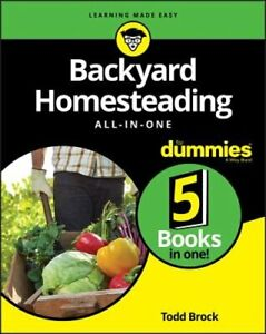 Backyard Homesteading All-In-One for Dummies by Todd Brock: New
