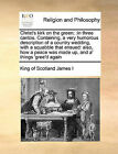 Christ's Kirk on the Green;: In Three Cantos. Containing, a Very Humorous Description of a Country Wedding, with a Squabble That Ensued: Also, How a Peace Was Made Up, and A' Things 'Gree'd Again by King Of Scotland James I (Paperback / softback, 2010)