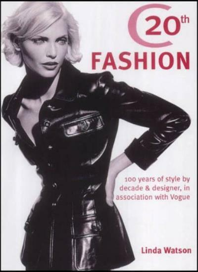 """Vogue"" Fashion: 100 Years of Style by Decade and Designer,Linda Watson"