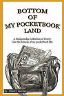 Bottom of My Pocketbook Land by Clio H Gerbes (Paperback / softback, 2011)
