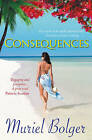 Consequences by Muriel Bolger (Paperback, 2011)