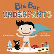 Big Boy Underpants by Fran Manushkin (2016, Board Book)