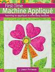 First-Time Machine Applique by Janet Pittman (Paperback, 2013)