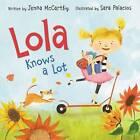 Lola Knows a Lot by Jenna McCarthy (Hardback, 2016)