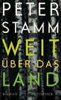 Weit über das Land von Peter Stamm (2016, Gebundene Ausgabe)