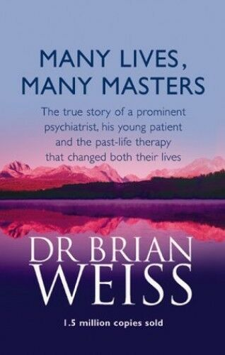 1 of 1 - Many Lives, Many Masters: The true story of a ... by Weiss, Dr. Brian 0749913789