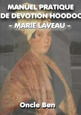 Manuel Pratique de Devotion Hoodoo Marie Laveau by Oncle Ben (2016, Paperback)