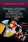 Translational Biology in Medicine by Monty Montano (Hardback, 2014)