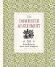 The Domestic Alchemist: 501 Herbal Recipes for Home, Health & Happiness by Pip Waller (Hardback, 2015)