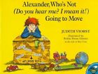 Alexander Who's Not (do You Hear Me? I Mean It ) Going to Move B 9780689820892