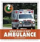 What Does It Do? Ambulance by Josh Gregory (Hardback, 2011)