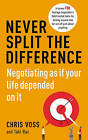 Never Split the Difference: Negotiating as If Your Life Depended on it by Tahl Raz, Chris Voss (Paperback, 2016)