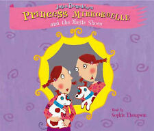 Princess Mirror-Belle and the Magic Shoes; Julia Donaldson (2CD-Audiobook 2006)