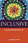 Inclusive Leadership by James Ryan (Paperback, 2005)