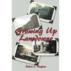 Growing Up Lansdowne by Robert L Bingham (Paperback / softback, 2015)