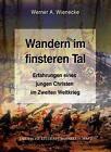 Wandern im finsteren Tal von Werner Andreas Wienecke (2015, Gebundene Ausgabe)