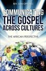 Communicating The Gospel Across Cultures 9781625095466 by Rev Sam Oppong Book