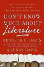 Don't Know Much about Literature: What You Need to Know But Never Learned about Great Books and Authors by Lyman T Johnson Post-Doctoral Fellow in Linguistics Jenny Davis, Kenneth C Davis (Paperback / softback, 2009)