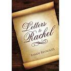 Letters to Rachel by Randy Reynolds (Paperback / softback, 2014)