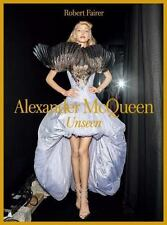 Alexander Mcqueen : Unseen by Sally Singer and Robert Fairer (2016, Hardcover)