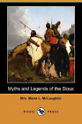 Myths and Legends of the Sioux (Dodo Press) by Mrs Marie L McLaughlin (Paperback / softback, 2008)