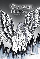Decayed: Hell's Gate Series by Jennifer Pierce-Gaeta (Hardback, 2017)