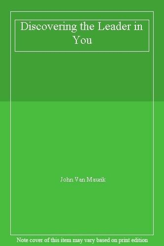 Discovering the Leader in You By John Van Maurik. 9780077090258