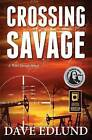 Crossing Savage by Dave Edlund (Paperback / softback, 2014)