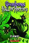 Claws!: Goosebumps Hall of Horrors by R L Stine (Paperback / softback, 2011)