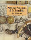 Nautical Antiques and Collectables by Jon Baddeley (Hardback, 2001)