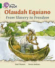 Olaudah Equiano: From Slavery to Freedom: Band 15/Emerald (Collins Big Cat) by Paul Thomas (Paperback, 2007)