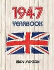1947 UK Yearbook: Interesting Facts and Figures from 1947 - Perfect Original Birthday Present / Gift Idea! by Andy Jackson (Paperback, 2016)