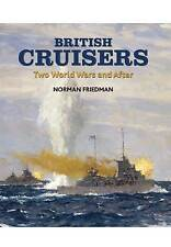 British Cruisers: Two World Wars and After, Norman Friedman, Very Good Book