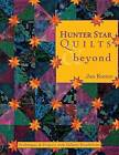 Hunter Star Quilts & beyond: Techniques & Projects with Infinite Possibilities by Jan Krentz (Paperback, 2003)