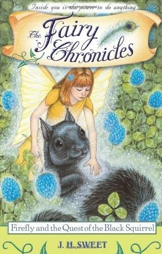 1 of 1 - Very Good, Firefly and the Quest of the Black Squirrel (The Fairy Chronicles, Bo
