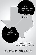 JFK Assassination Eyewitness: Rush to Conspiracy : The Real Facts of Lee...