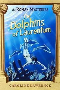 The-Roman-Mysteries-The-Dolphins-of-Laurentum-Book-5-Lawrence-Caroline-Very