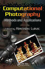 Computational Photography: Methods and Applications by Taylor & Francis Inc (Hardback, 2010)