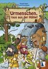 Urmenschen, raus aus der Höhle! von Rudolf Gigler und Rudolf Schuppler (2012, Kunststoffeinband)