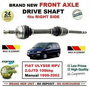FOR FIAT ULYSSE MPV 2.0JTD 109hp 1999-2002 BRAND NEW FRONT AXLE RIGHT DRIVESHAFT