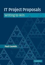 IT Project Proposals : Writing to Win by Paul Coombs (2005, Paperback)