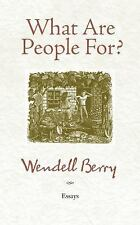 What Are People For? : Essays by Wendell Berry (2010, Paperback)