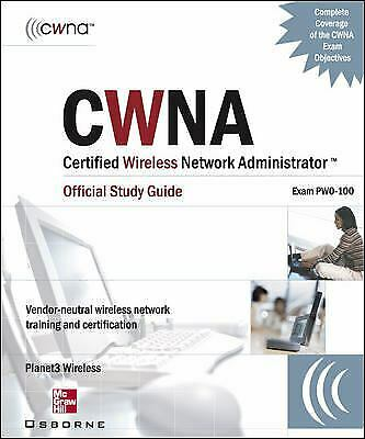 CWNA Certified Wireless Network Administrator Official (Exam PW0-100)