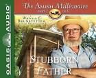 The Stubborn Father by Jean Brunstetter, Wanda E Brunstetter (CD-Audio, 2016)